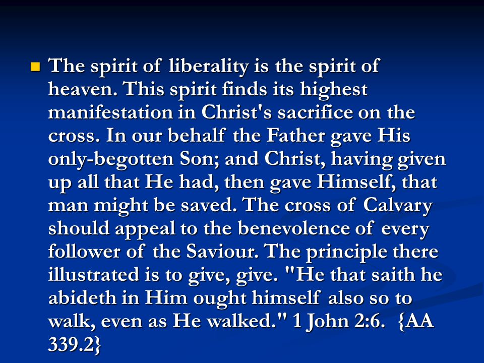 The spirit of liberality is the spirit of heaven.