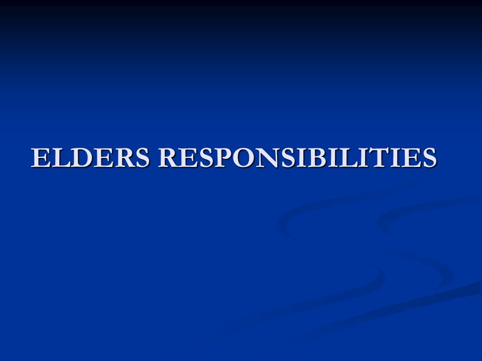 ELDERS RESPONSIBILITIES