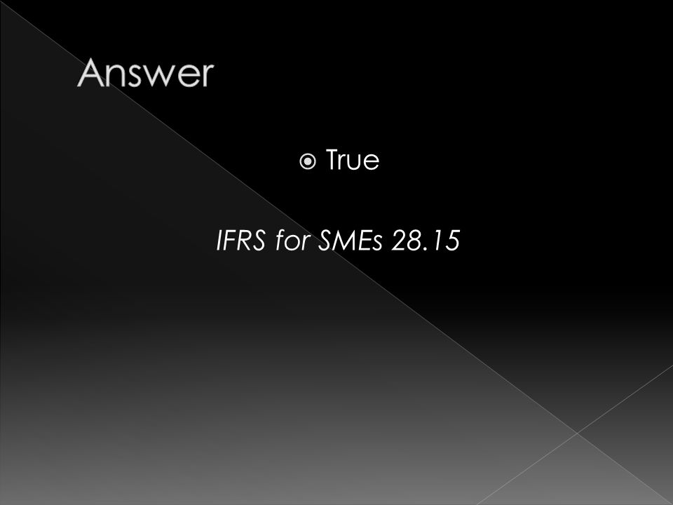  True IFRS for SMEs 28.15