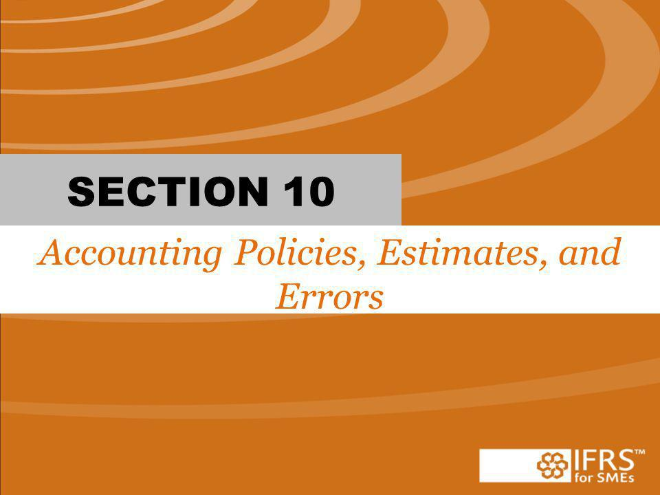 SECTION 10 Accounting Policies, Estimates, and Errors