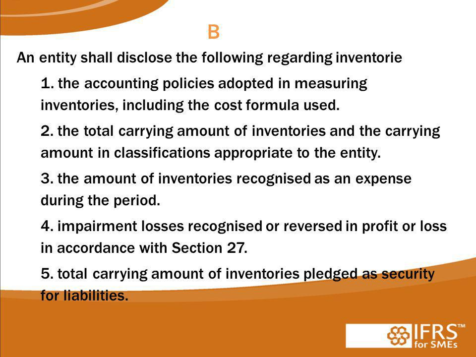 An entity shall disclose the following regarding inventorie 1.