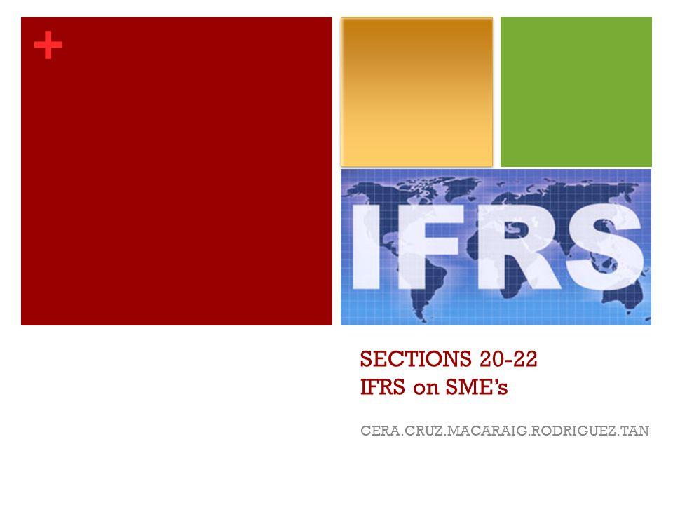 + SECTIONS 20-22 IFRS on SME's CERA.CRUZ.MACARAIG.RODRIGUEZ.TAN