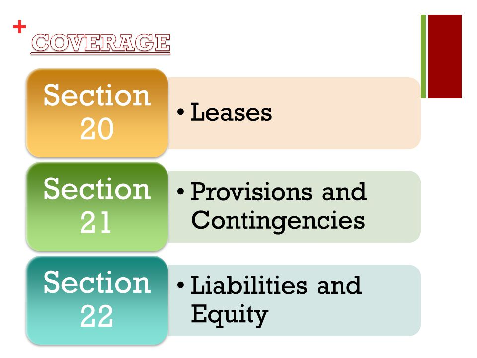 + Leases Section 20 Provisions and Contingencies Section 21 Liabilities and Equity Section 22