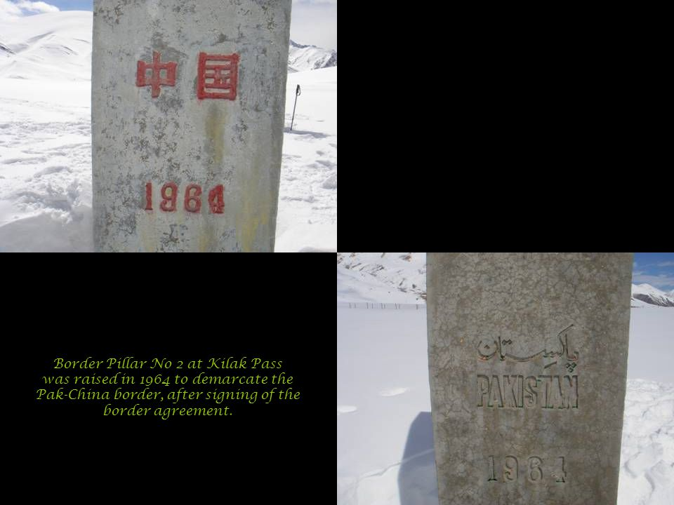 Border Pillar No 2 at Kilak Pass was raised in 1964 to demarcate the Pak-China border, after signing of the border agreement.