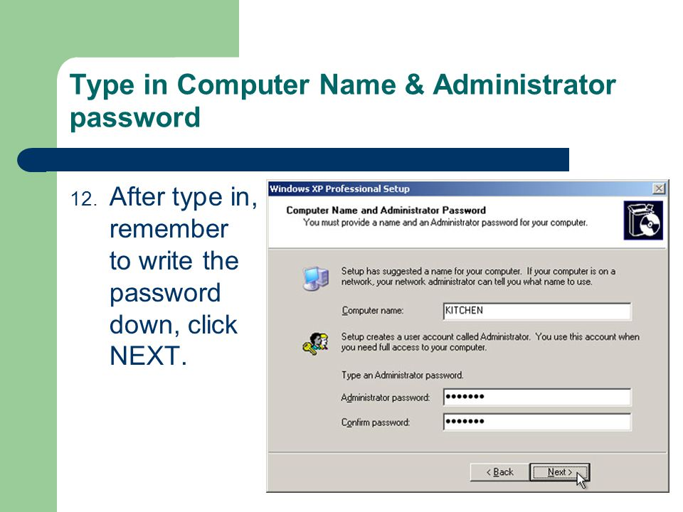 Type in Computer Name & Administrator password 12.