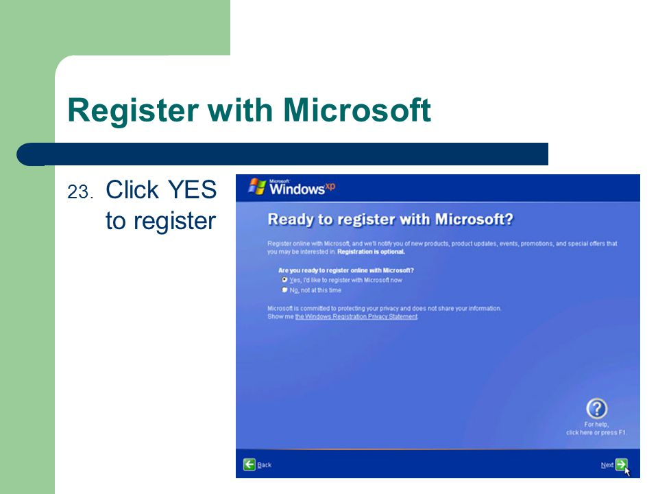 Register with Microsoft 23. Click YES to register