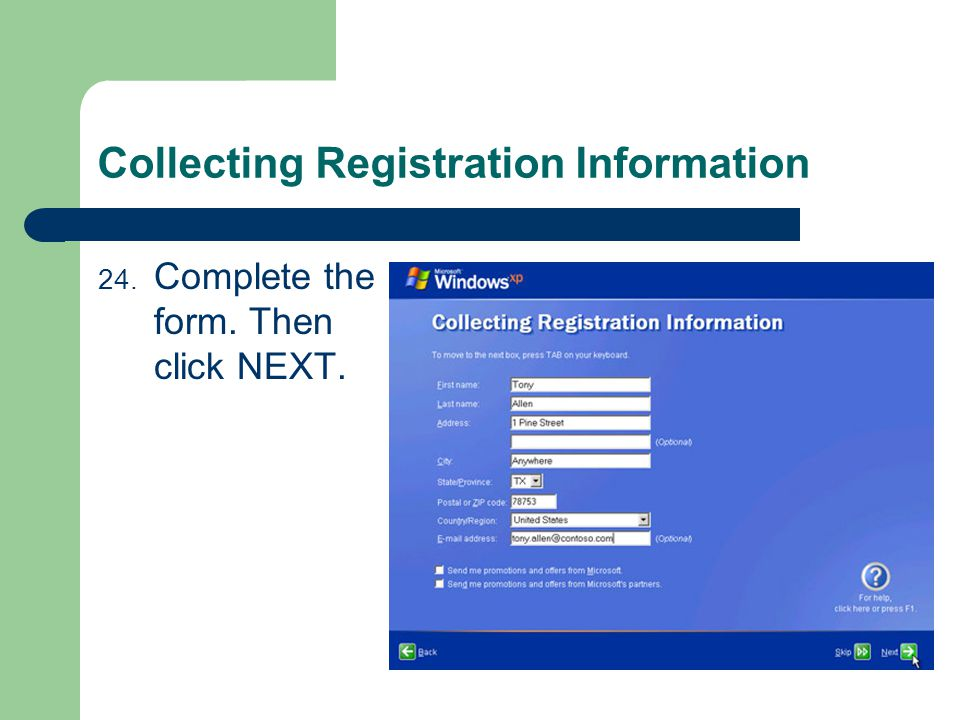 Collecting Registration Information 24. Complete the form. Then click NEXT.