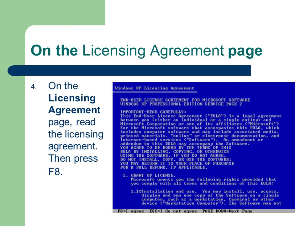On the Licensing Agreement page 4. On the Licensing Agreement page, read the licensing agreement.