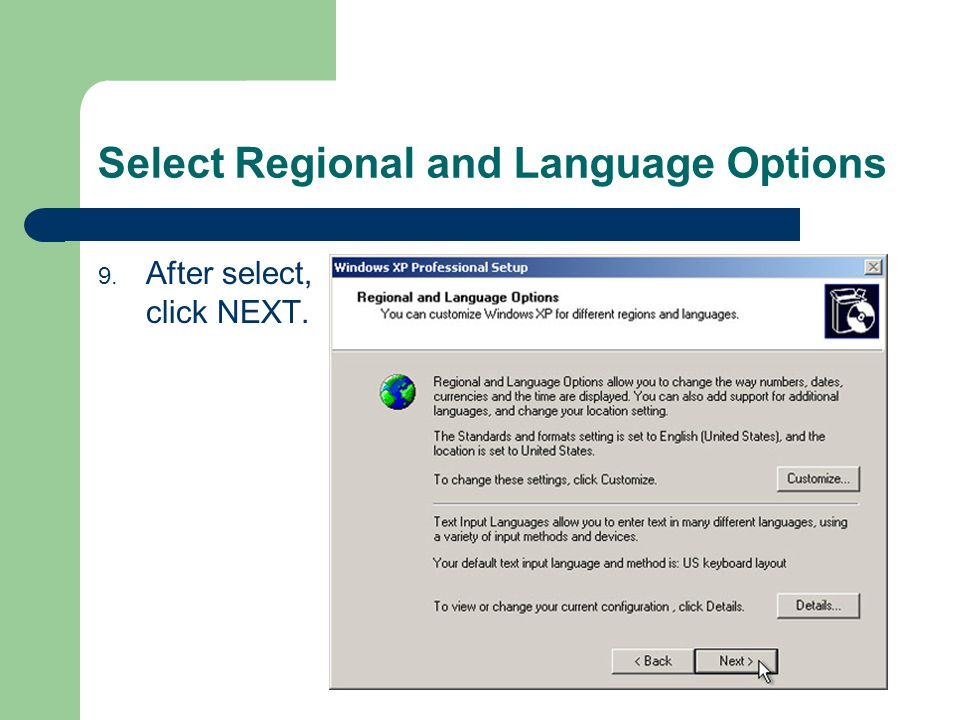 Select Regional and Language Options 9. After select, click NEXT.