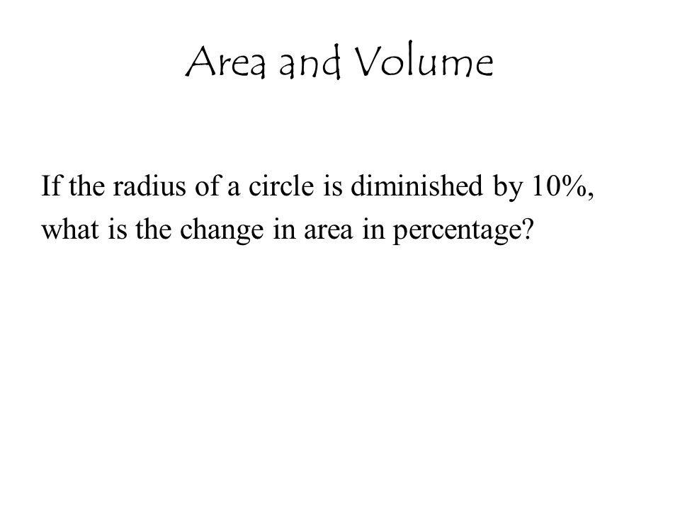 If the radius of a circle is diminished by 10%, what is the change in area in percentage?