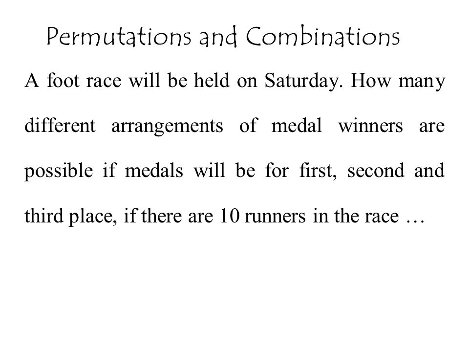 A foot race will be held on Saturday. How many different arrangements of medal winners are possible if medals will be for first, second and third plac
