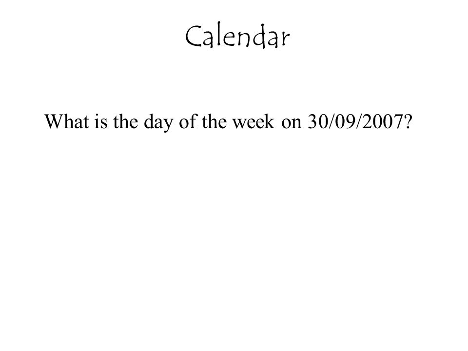 What is the day of the week on 30/09/2007? Calendar