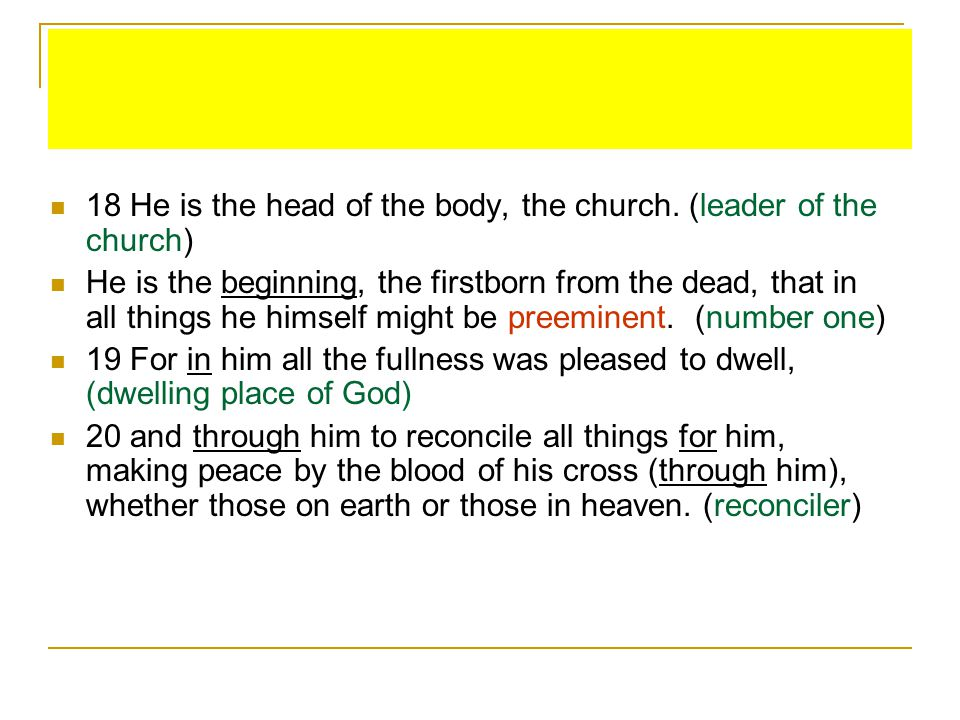 18 He is the head of the body, the church.