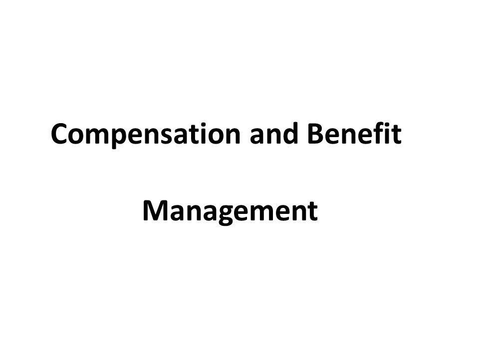 Compensation and Benefit Management
