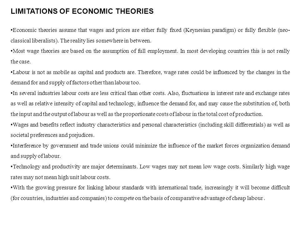 Economic theories assume that wages and prices are either fully fixed (Keynesian paradigm) or fully flexible (neo- classical liberalists). The reality