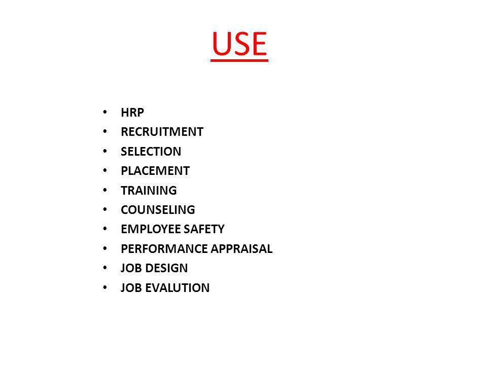 HRP RECRUITMENT SELECTION PLACEMENT TRAINING COUNSELING EMPLOYEE SAFETY PERFORMANCE APPRAISAL JOB DESIGN JOB EVALUTION USE