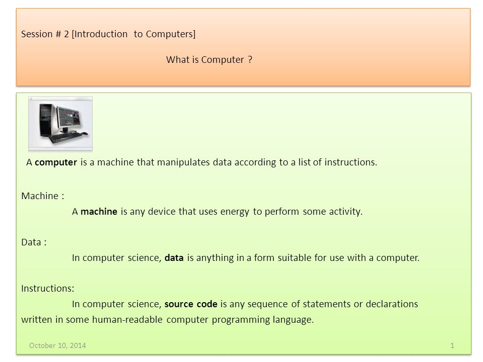 Session # 2 [Introduction to Computers] What is Computer .