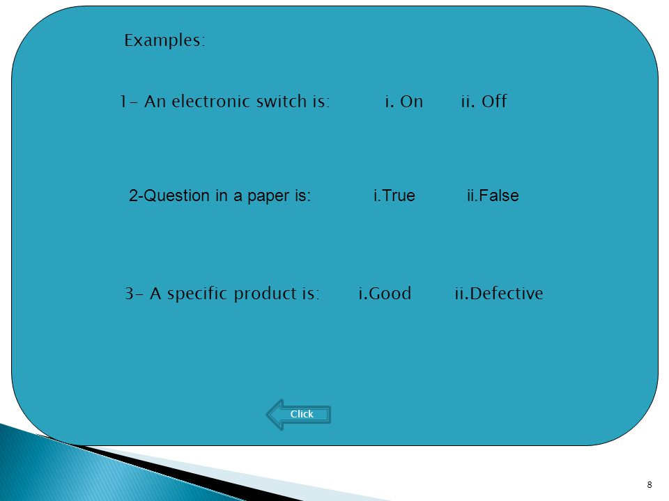 8 2-Question in a paper is: i.True ii.False 1- An electronic switch is: i.