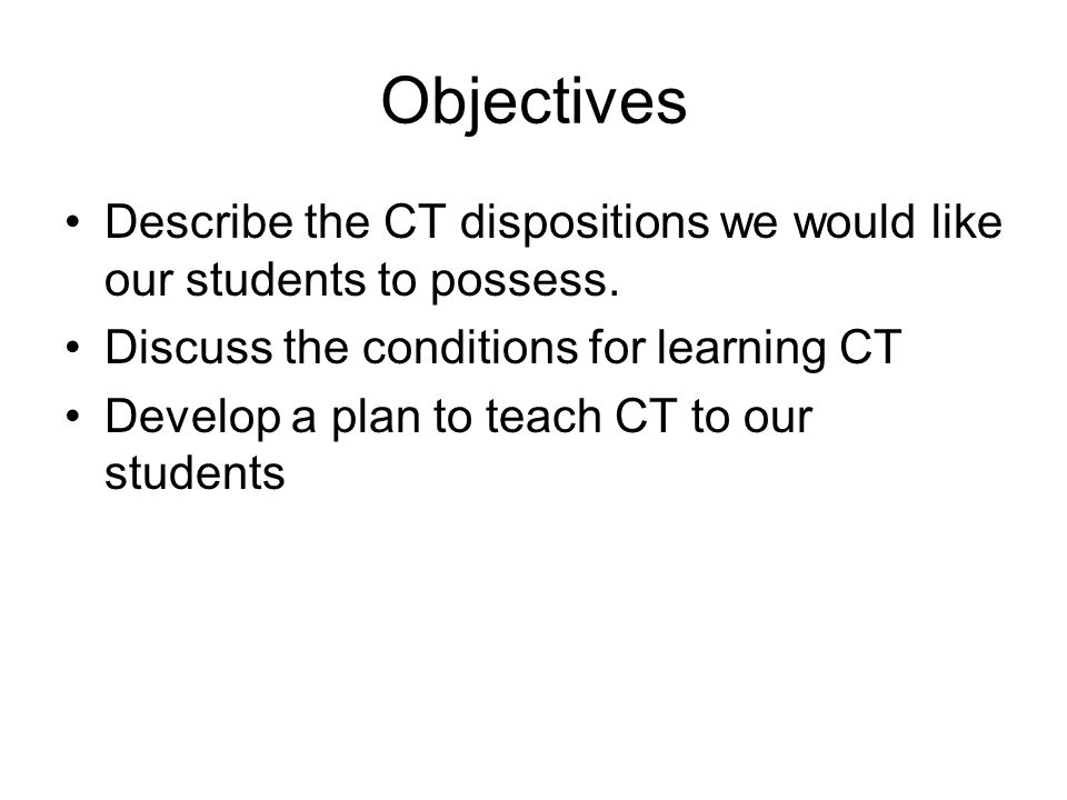 Willing & Able to Think Two aspects of CT Skills Disposition