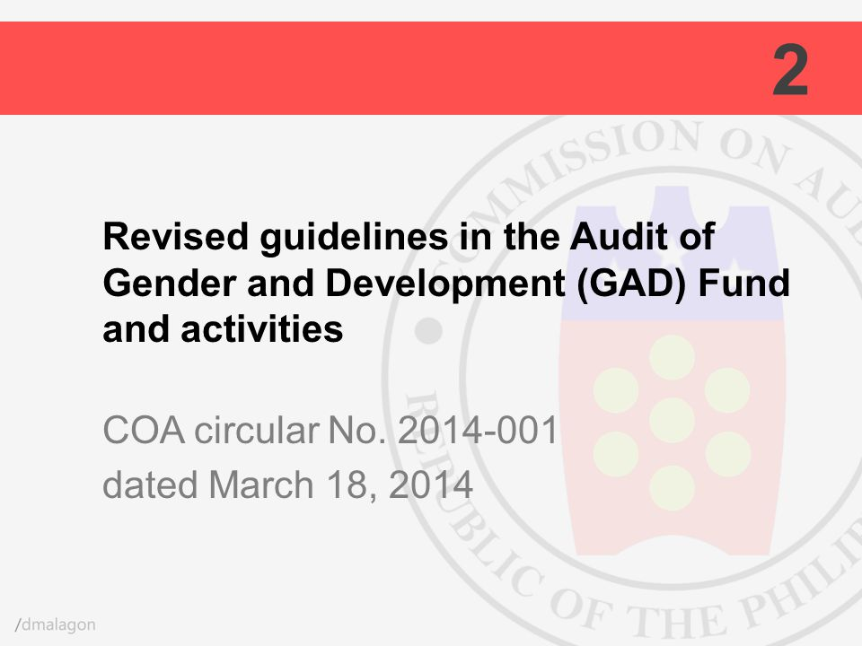Revised guidelines in the Audit of Gender and Development (GAD) Fund and activities COA circular No. 2014-001 dated March 18, 2014 2
