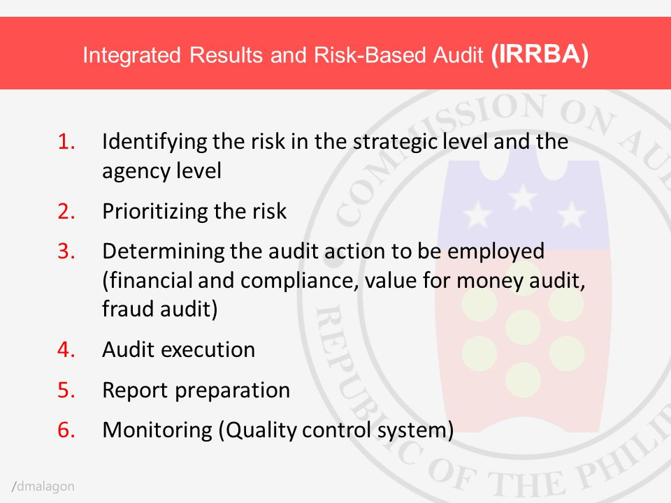1.Identifying the risk in the strategic level and the agency level 2.Prioritizing the risk 3.Determining the audit action to be employed (financial an