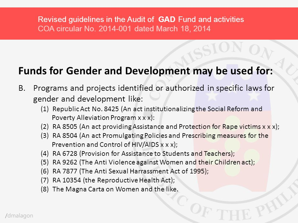 Funds for Gender and Development may be used for: B.Programs and projects identified or authorized in specific laws for gender and development like: (