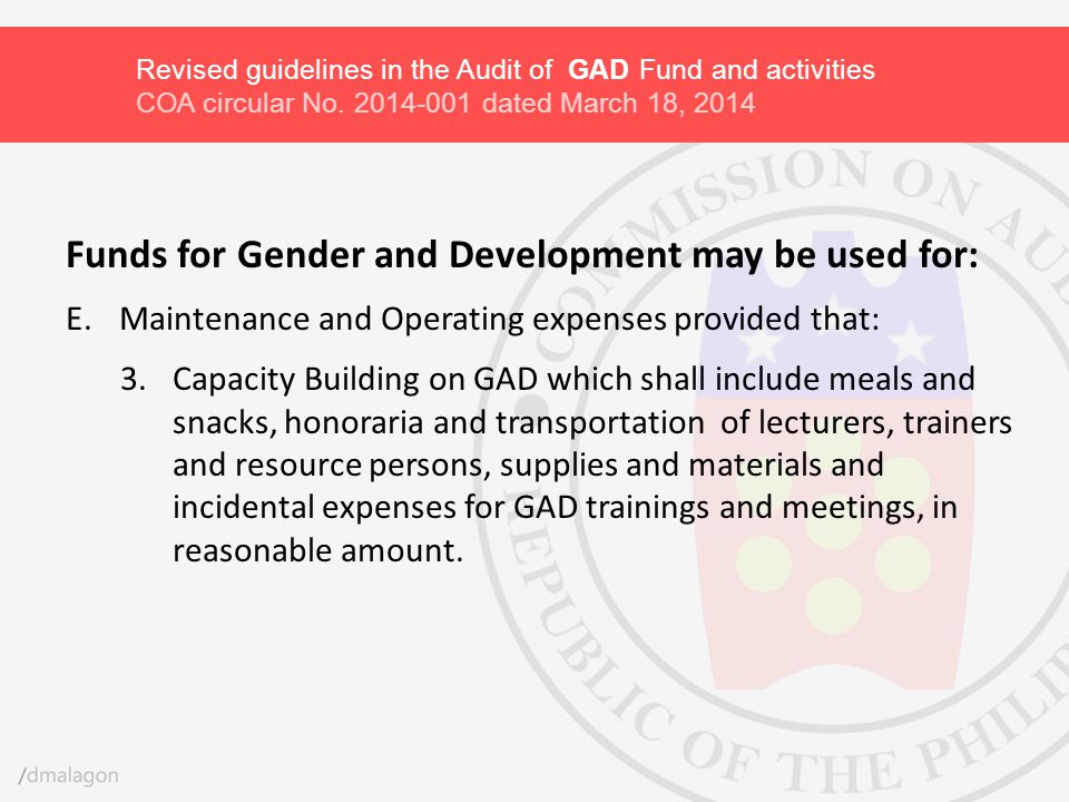 Funds for Gender and Development may be used for: E.Maintenance and Operating expenses provided that: 3.Capacity Building on GAD which shall include m
