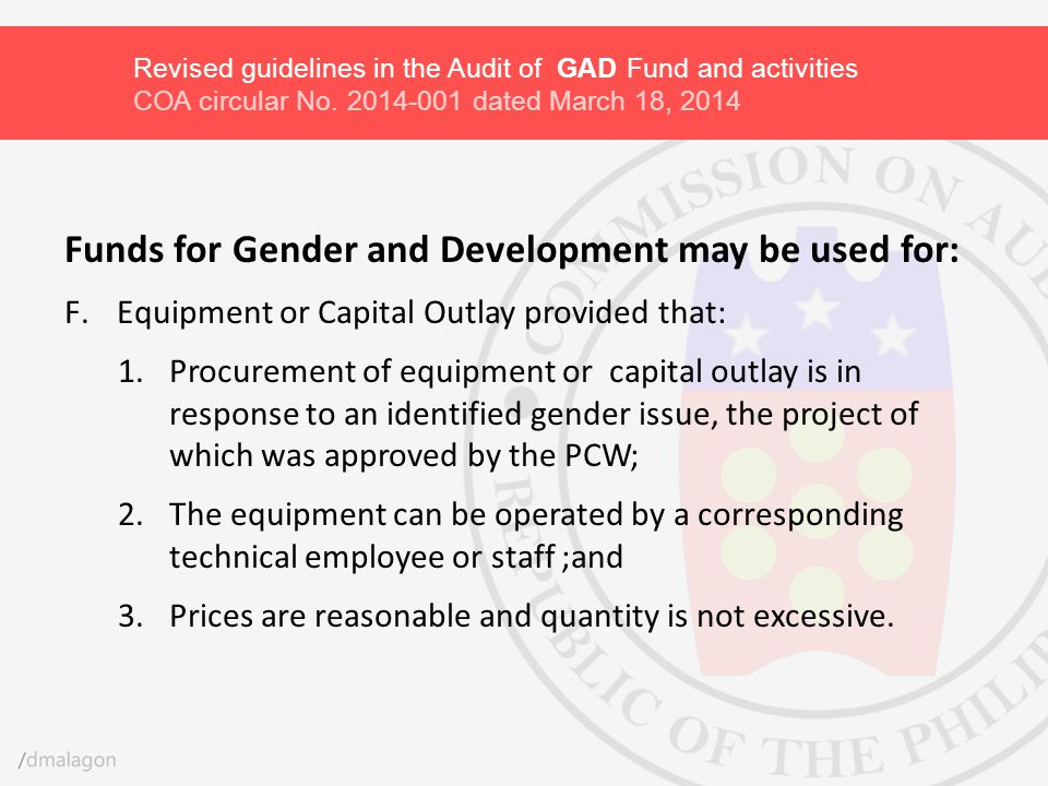 Funds for Gender and Development may be used for: F.Equipment or Capital Outlay provided that: 1.Procurement of equipment or capital outlay is in resp