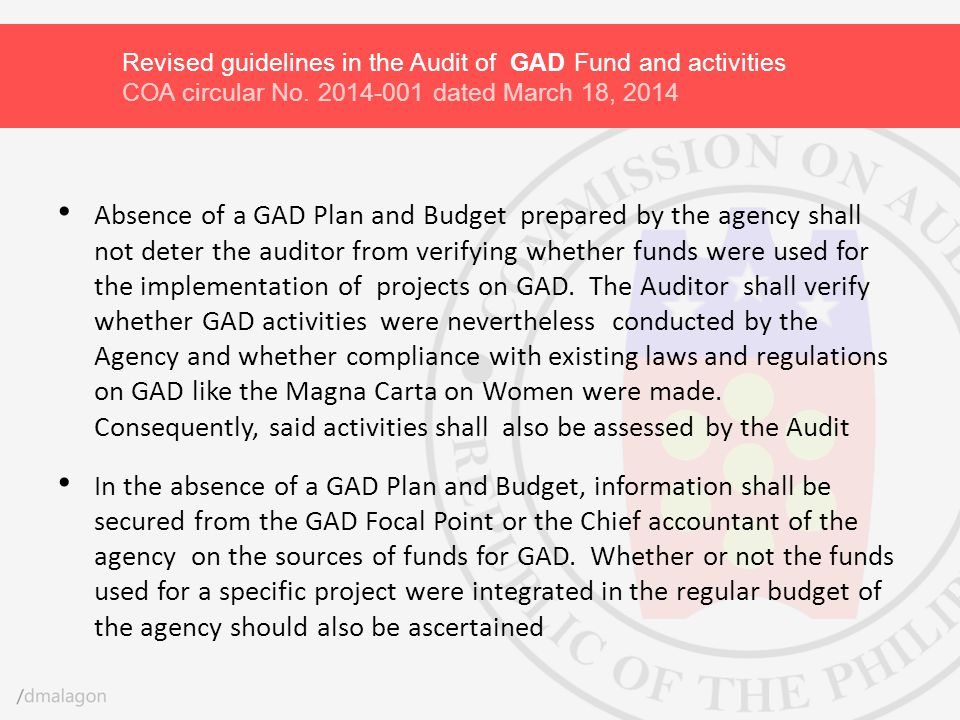 Absence of a GAD Plan and Budget prepared by the agency shall not deter the auditor from verifying whether funds were used for the implementation of p