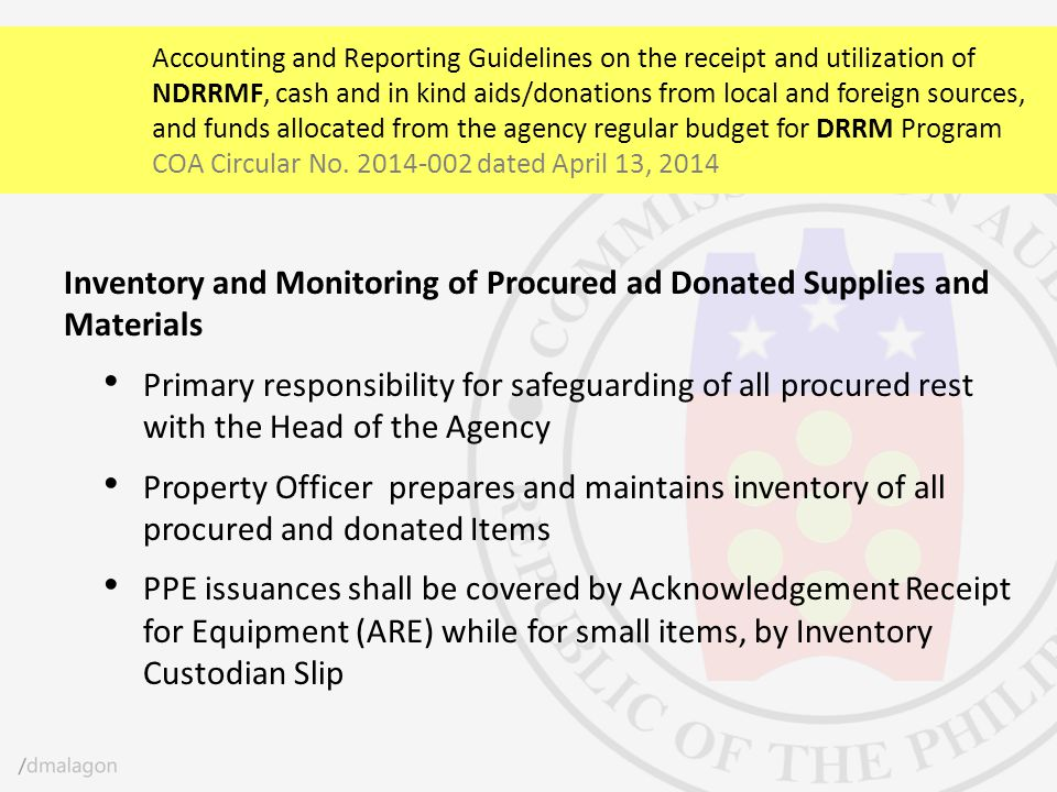 Inventory and Monitoring of Procured ad Donated Supplies and Materials Primary responsibility for safeguarding of all procured rest with the Head of t