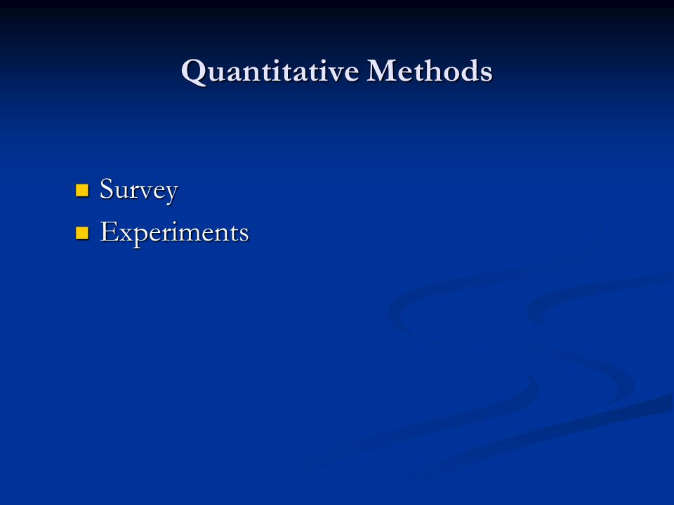 Quantitative Methods Survey Survey Experiments Experiments