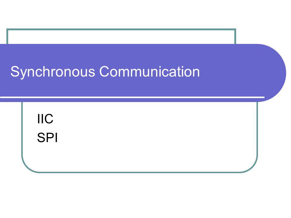 Synchronous Communication IIC SPI