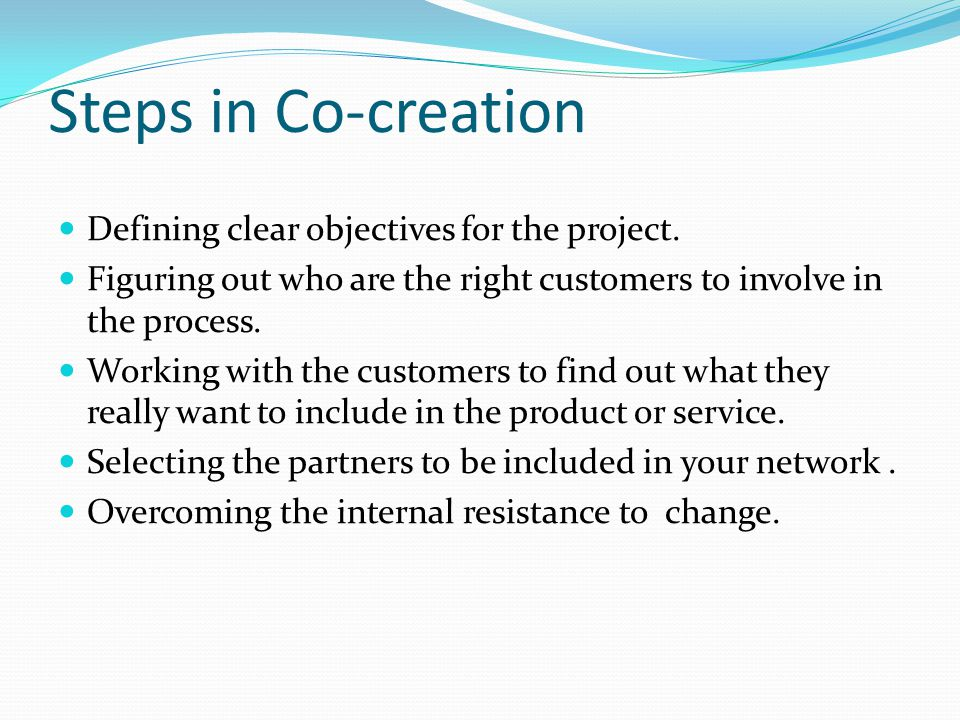 Steps in Co-creation Defining clear objectives for the project.