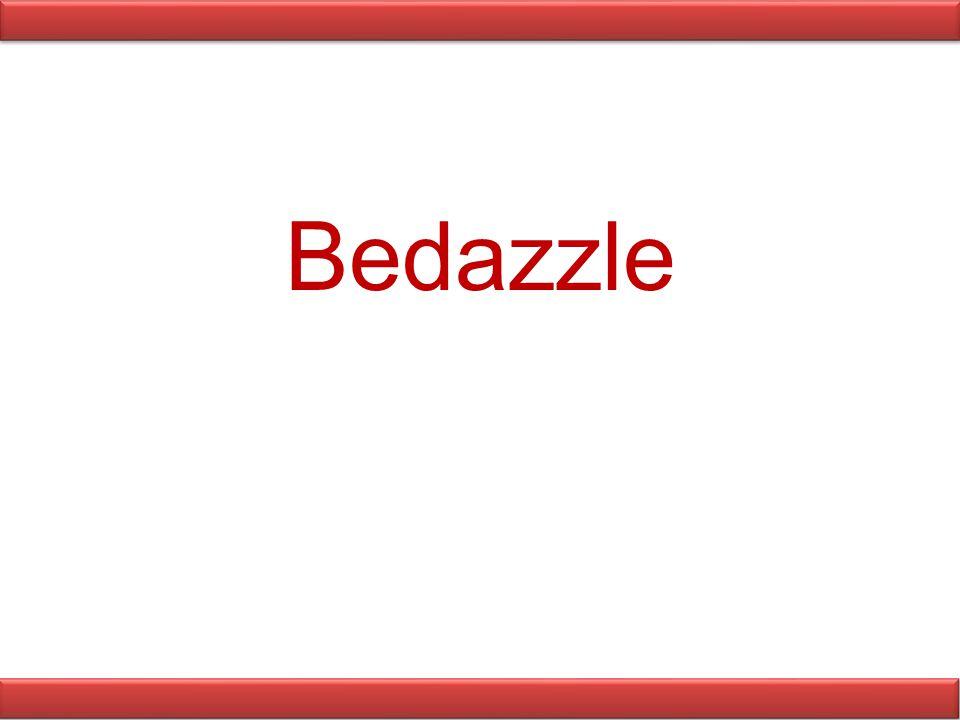 Bedazzle