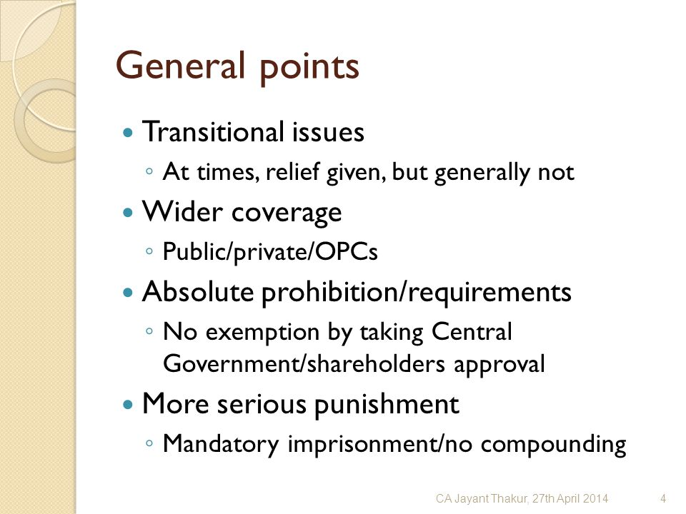General points Transitional issues ◦ At times, relief given, but generally not Wider coverage ◦ Public/private/OPCs Absolute prohibition/requirements