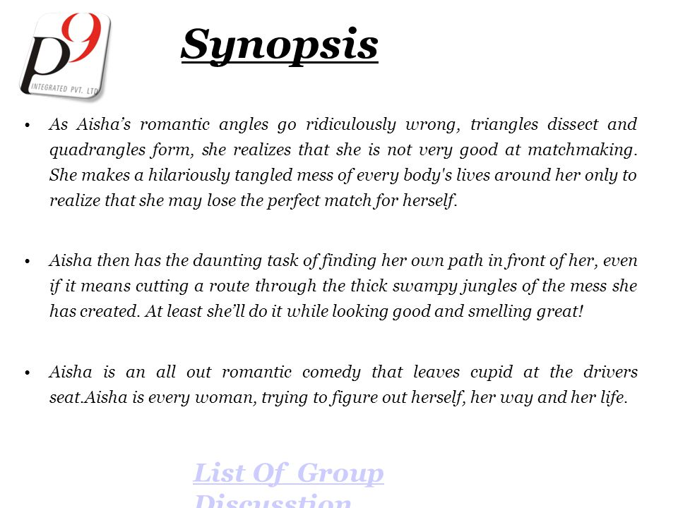 As Aisha's romantic angles go ridiculously wrong, triangles dissect and quadrangles form, she realizes that she is not very good at matchmaking. She m