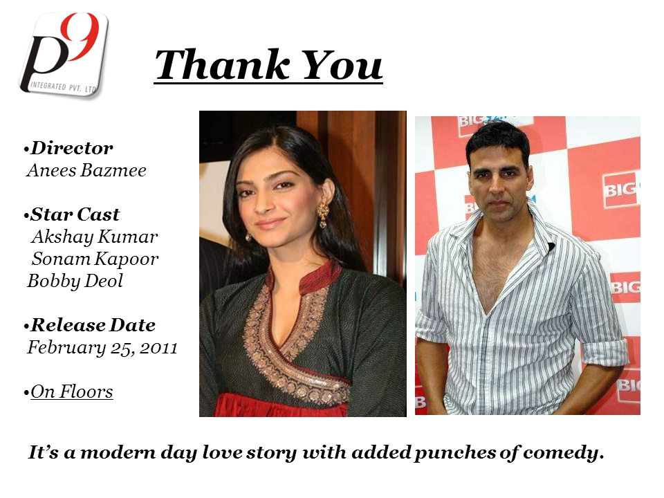 Thank You It's a modern day love story with added punches of comedy. Director Anees Bazmee Star Cast Akshay Kumar Sonam Kapoor Bobby Deol Release Date