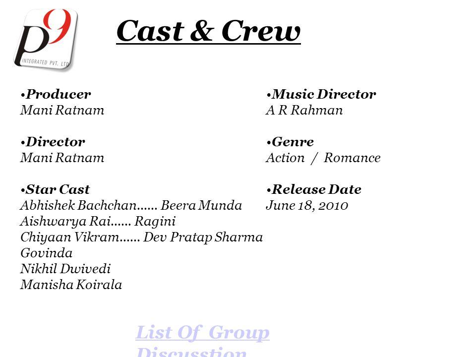 Cast & Crew Producer Mani Ratnam Director Mani Ratnam Star Cast Abhishek Bachchan......
