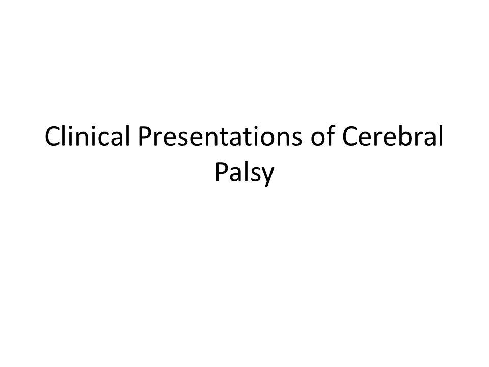 Classification of Cerebral Palsy and Major Causes (Nelsons 17th Ed.) MOTOR SYNDROMENEUROPATHYMAJOR CAUSES Spastic DiplegiaPeriventricular Leukomalacia (periventricular leukomlacic [PVL]) Prematurity Ischemia Infection Endocrine/metabolic (e.g., thyroid) Spastic QuadriplegiaPVL Multicystic encephalomalacia Malformations Ischemia Infection Endocrine/metabolic Genetic/developmental HemiplegiaStoke: in utero or neonatalThrombophilic disorders Infection Genetic/developmental Periventricular hemorrhagic infearction Extrapyramidal (athetoid, dyskenetic) Basal ganglia Pathology: putamen, globus pallidus, thalamus Asphyxia Kernicterus Mitochondrial Genetic/metabolic
