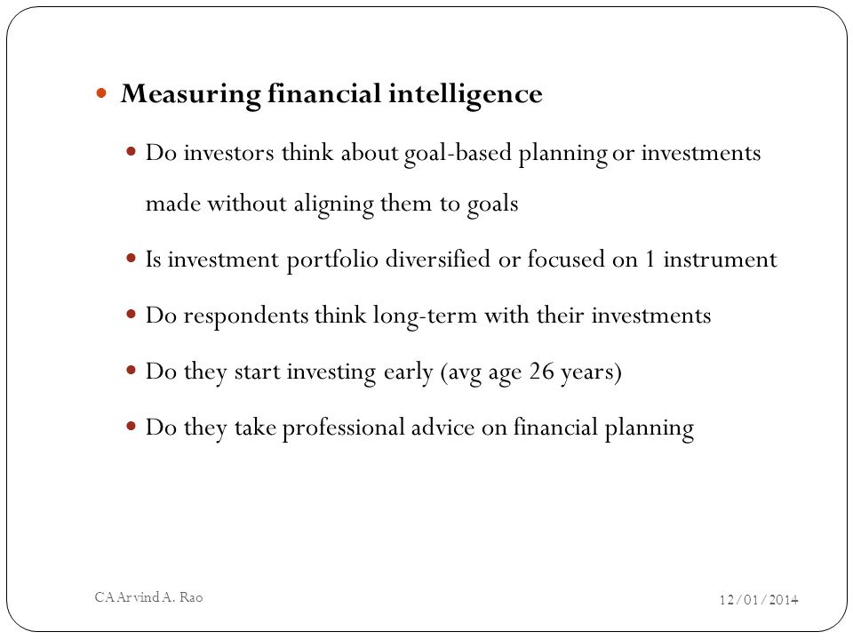 Prioritizing between needs, wants, aspirations and life-style needs Balancing between saving for present and future Balancing between spending for present and future Meaning and context of financial planning changes with the client and his situation ROI v.