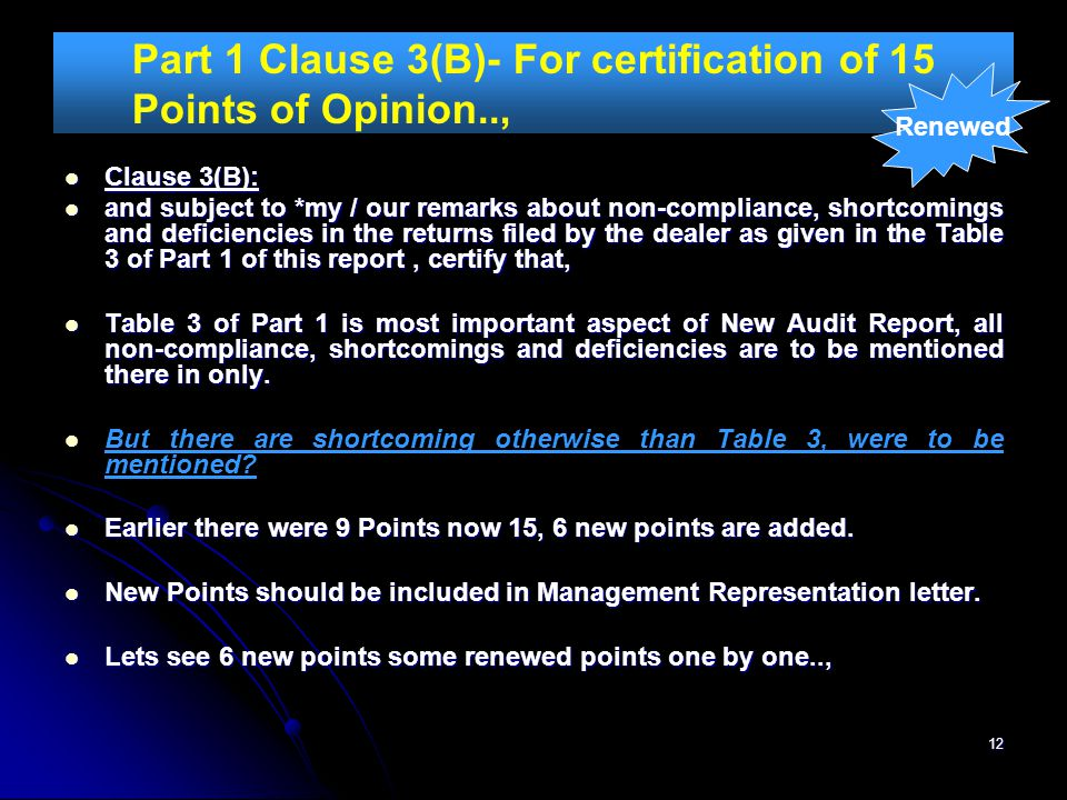 12 Part 1 Clause 3(B)- For certification of 15 Points of Opinion.., Clause 3(B): Clause 3(B): and subject to *my / our remarks about non-compliance, s