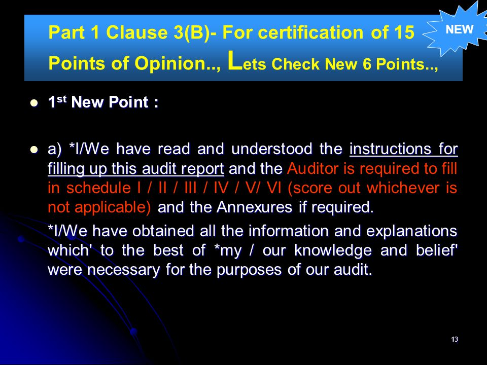 13 Part 1 Clause 3(B)- For certification of 15 Points of Opinion.., L ets Check New 6 Points.., 1 st New Point : 1 st New Point : a) *I/We have read a