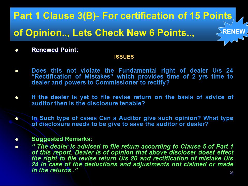 26 Part 1 Clause 3(B)- For certification of 15 Points of Opinion.., Lets Check New 6 Points.., Renewed Point: Renewed Point: ISSUES Does this not viol