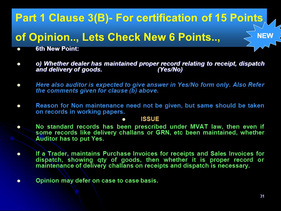 31 Part 1 Clause 3(B)- For certification of 15 Points of Opinion.., Lets Check New 6 Points.., 6th New Point: 6th New Point: o) Whether dealer has mai