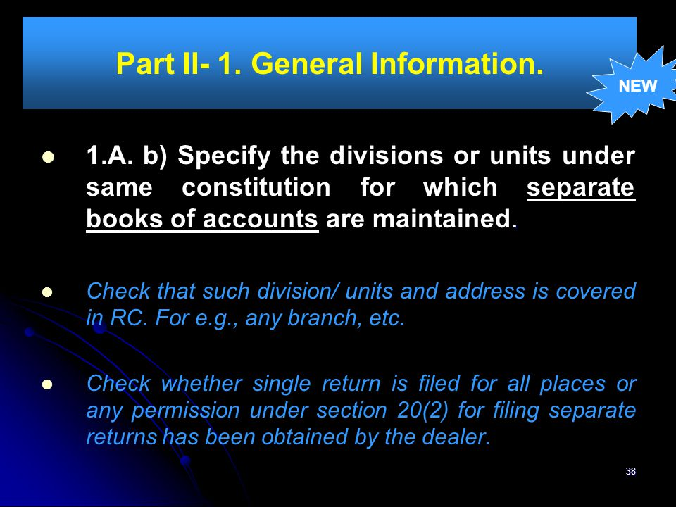 38 Part II- 1. General Information.. 1.A. b) Specify the divisions or units under same constitution for which separate books of accounts are maintaine