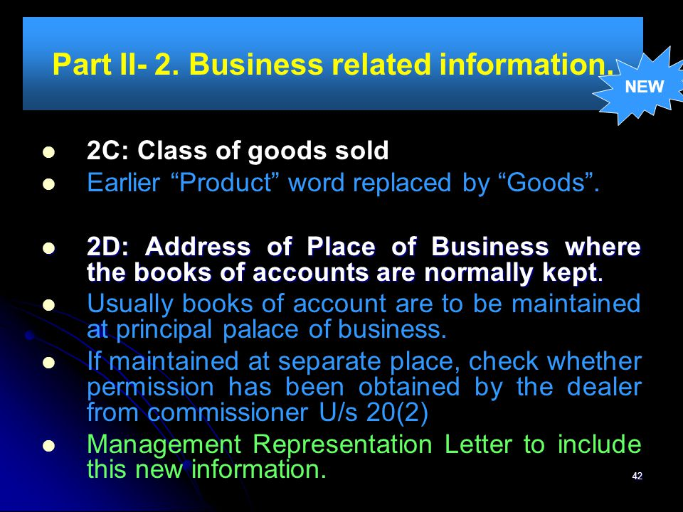"""42 Part II- 2. Business related information. 2C: Class of goods sold Earlier """"Product"""" word replaced by """"Goods"""". 2D: Address of Place of Business wher"""