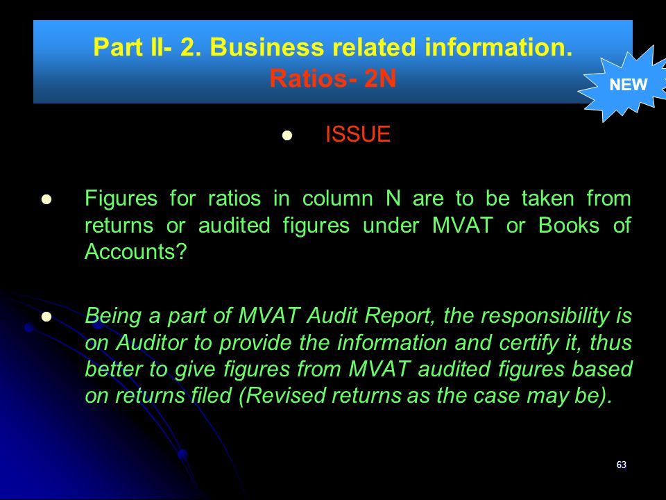 63 Part II- 2. Business related information. Ratios- 2N ISSUE Figures for ratios in column N are to be taken from returns or audited figures under MVA