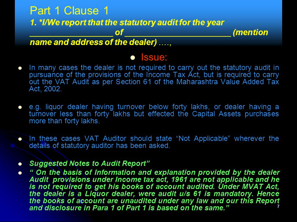 7 Part 1 Clause 1 1. *I/We report that the statutory audit for the year __________________ of _______________________ (mention name and address of the