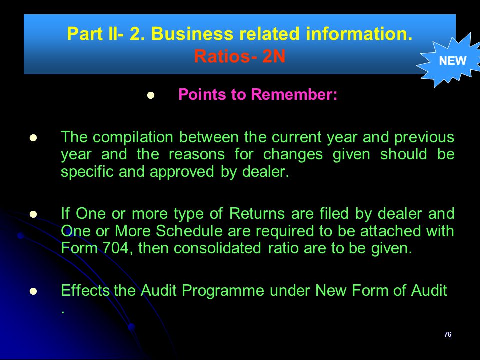 76 Part II- 2. Business related information. Ratios- 2N Points to Remember: The compilation between the current year and previous year and the reasons