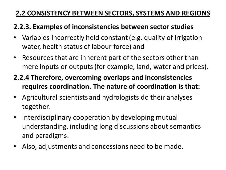 2.2 CONSISTENCY BETWEEN SECTORS, SYSTEMS AND REGIONS 2.2.3. Examples of inconsistencies between sector studies Variables incorrectly held constant (e.